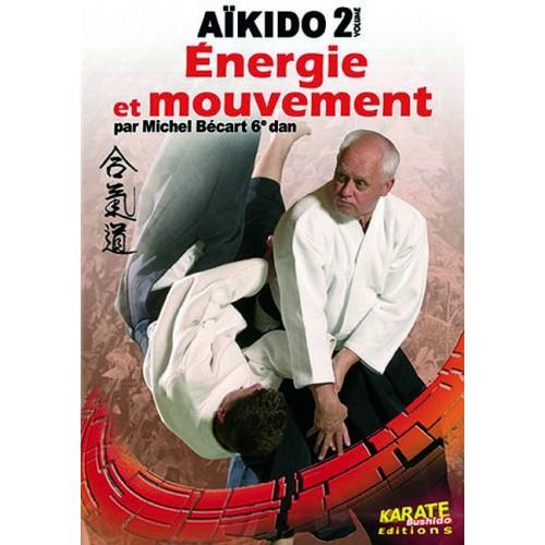 DVD : Aikido 2. Energie et mouvement