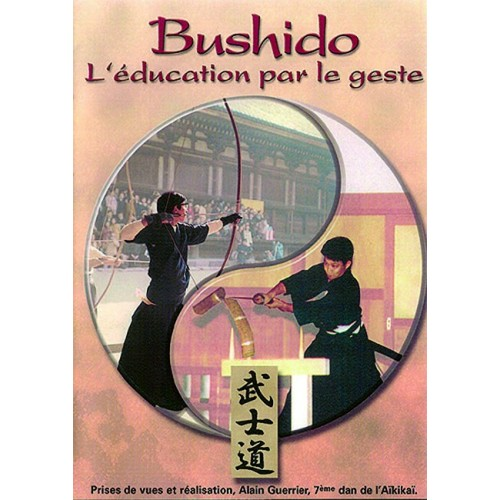 DVD : Bushido. L'education par le geste