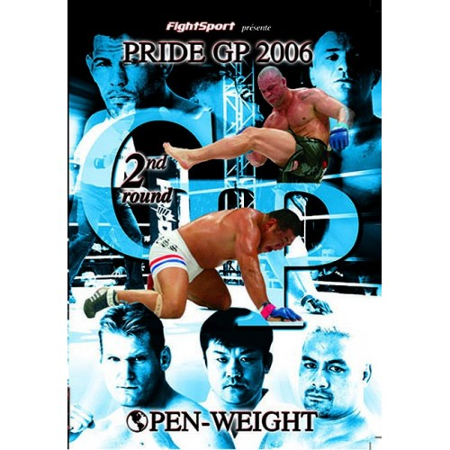 DVD : Pride GP 2006. 2nd Round