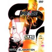 DVD : Pride GP 2003. Elimination