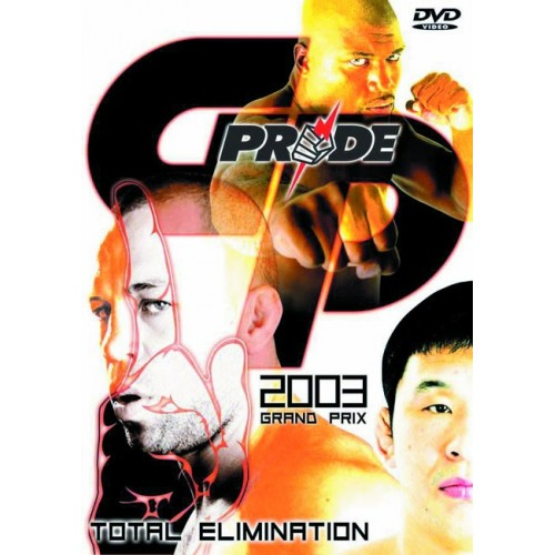 DVD : Pride GP 2003. Elimination