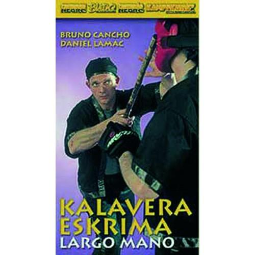 DVD : Kalavera Eskrima. Largo Mano