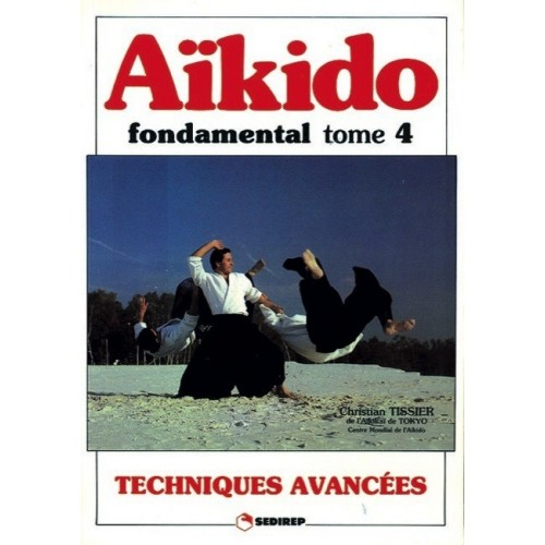 LIBRO : Aïkido fondamental 4. Techniques avancees