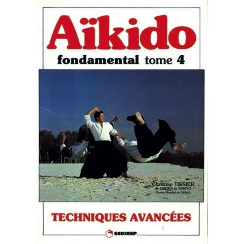 LIBRO : Aïkido fondamental 4. Techniques avancees