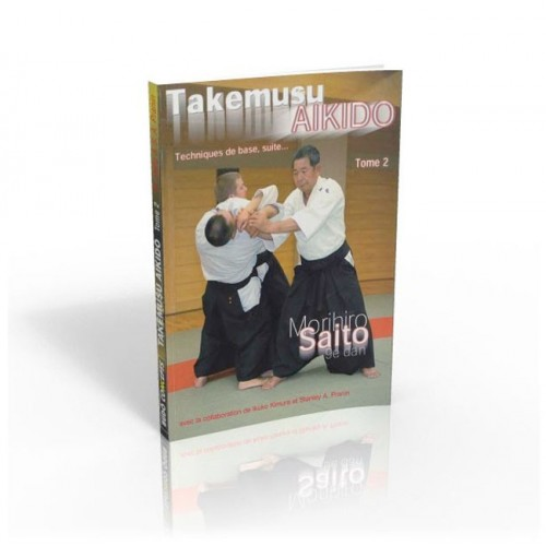LIBRO : Takemusu Aikido 2. Techniques de base