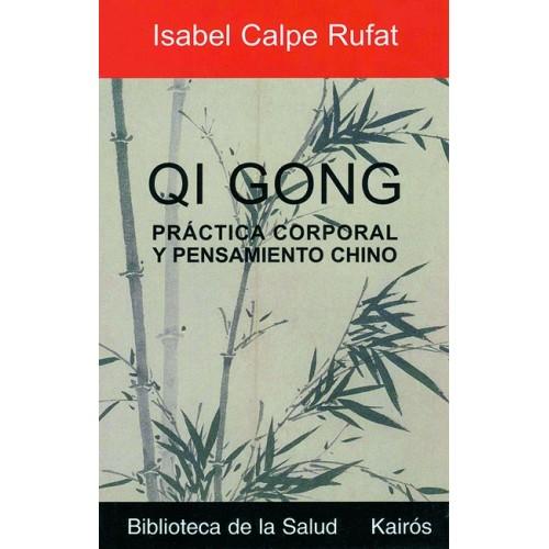 LIBRO : Qi Gong. Practica corporal y pensamiento chino