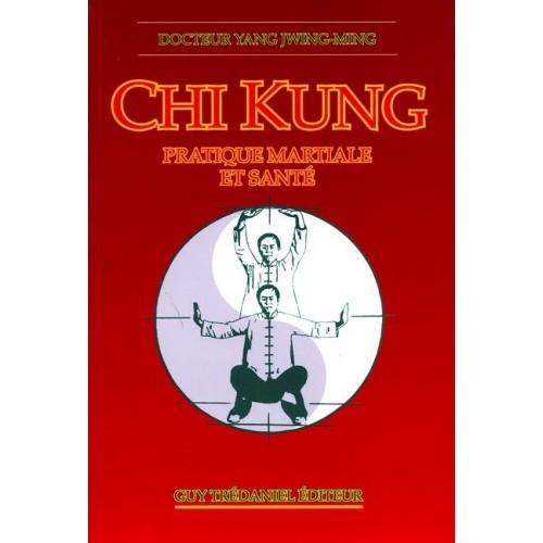 LIBRO : Chi Kung. Pratique martiale et sante