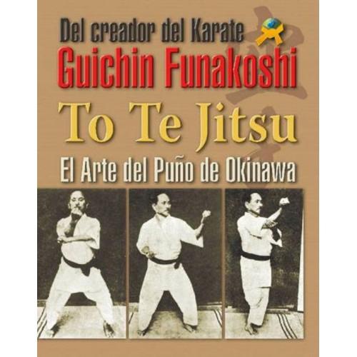 LIBRO : To Te Jiu Jitsu. El puño de Okinawa