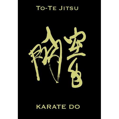 LIBRO : To Te Jitsu Karate Do. Edicion Lujo