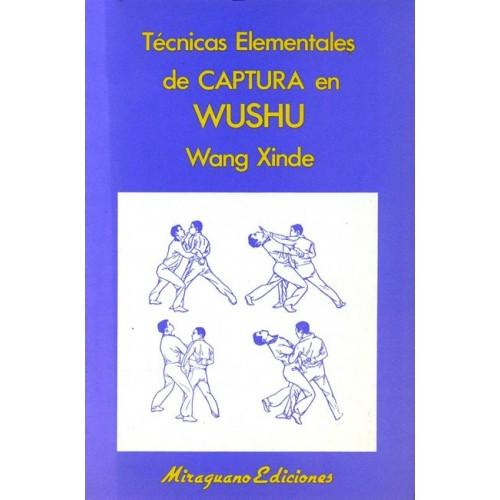 LIBRO : Tecnicas elementales de captura en Wu Shu
