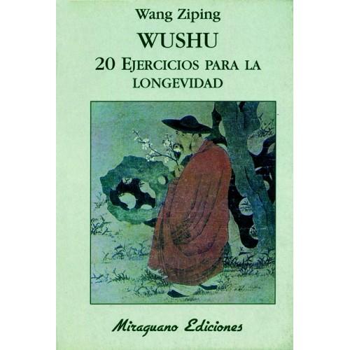 LIBRO : Wu Shu. 20 ejercicios para la longevidad