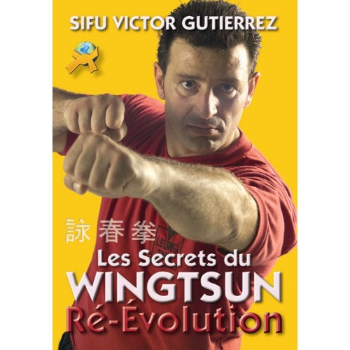 LIBRO : Secrets du Wingtsun. Re-evolution