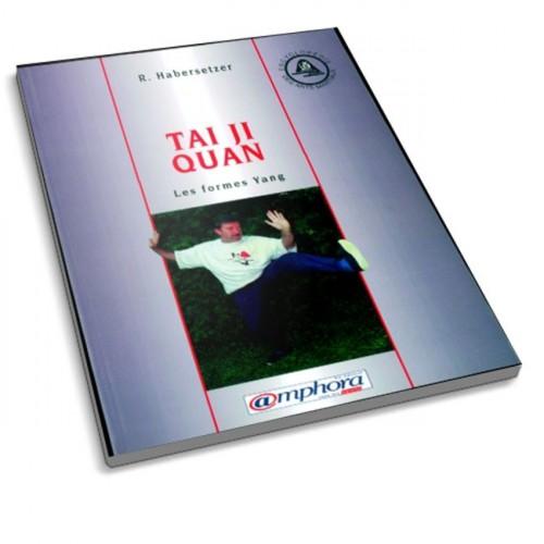 LIBRO : Tai Ji Quan. Les formes Yang