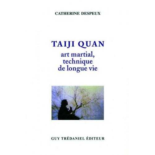 LIBRO : Taiji Quan. Art martial, technique de longue vie