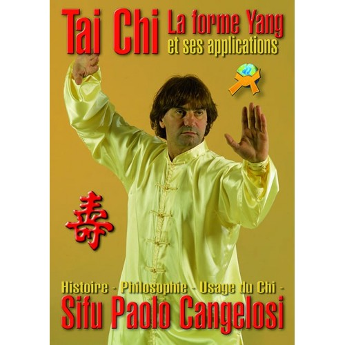 LIBRO : Tai Chi: La forme Yang et ses applications