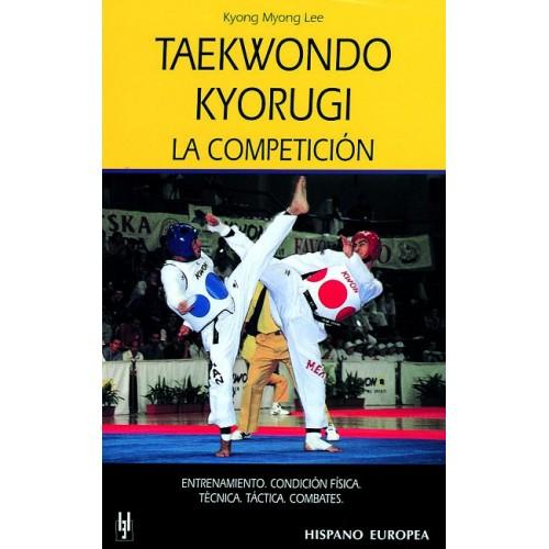 LIBRO : Taekwondo Kyorugi. La competicion