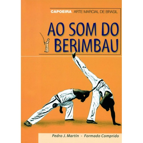 LIBRO : Ao som do Berimbau. Capoeira