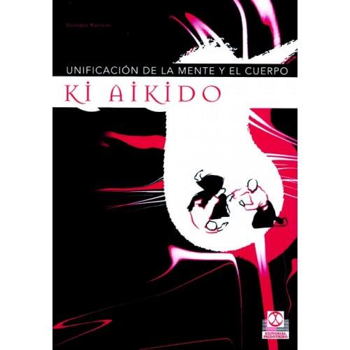 LIBRO : Ki Aikido. Unificacion de la mente y el cuerpo