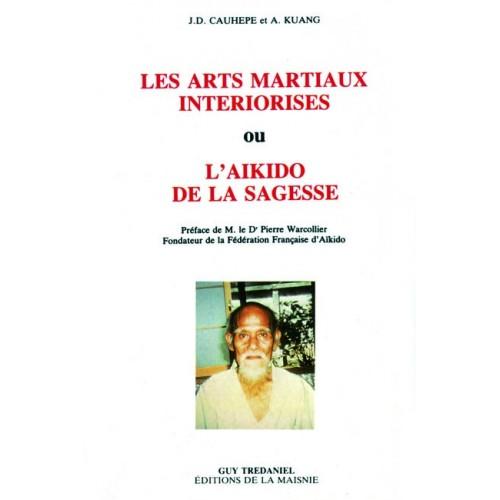 LIBRO : Les Arts Martiaux Interiorises ou l'Aïkido de la Sagesse