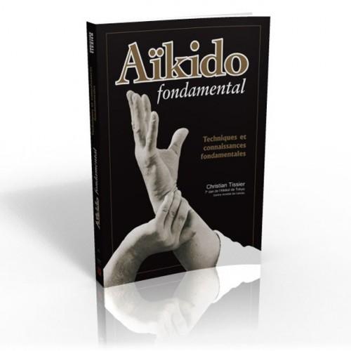LIBRO : Aïkido fondamental 1. Techniques et connaissances