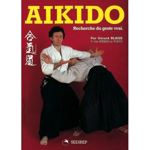 LIBRO : Aïkido. Recherche du geste vrai