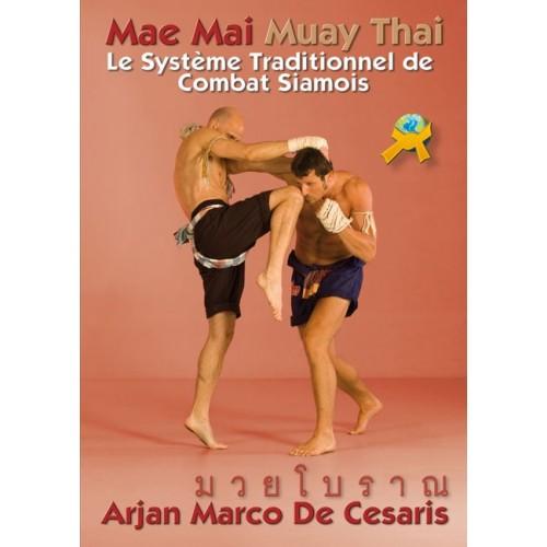 LIBRO : Mae mai muay thai. Systeme traditionnel de combat siamois