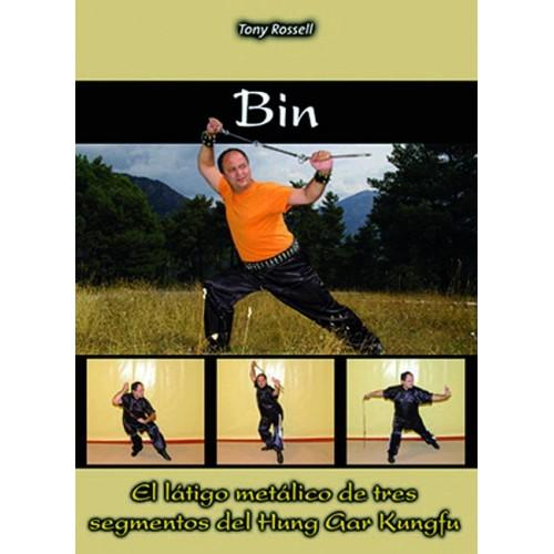 LIBRO : Bin. El latigo metalico de tres segmentos del Hung Gar Kungfu