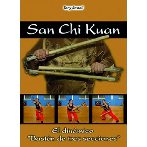 LIBRO : San Chi Kuan. El dinámico Baston de tres secciones