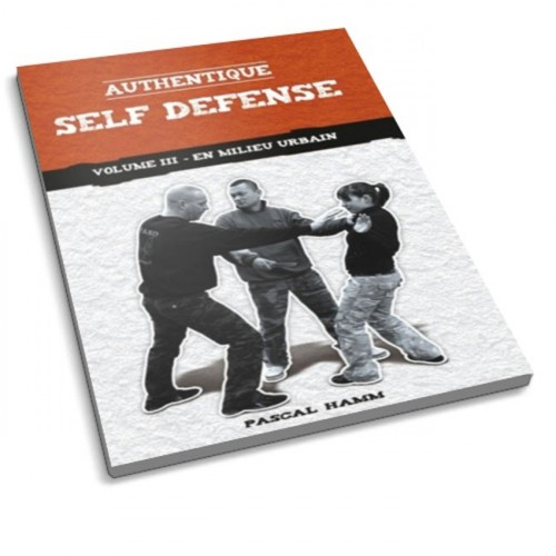LIBRO : Authentique Self Defense 3. En milieu urbain
