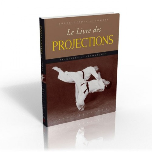 LIBRO : Encyclopedie de combat. Le livre des projections