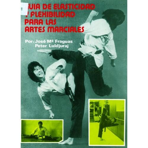 LIBRO : Guia de elasticidad y flexibilidad para las Artes Marciales