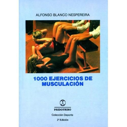 LIBRO : 1000 Ejercicios de musculacion