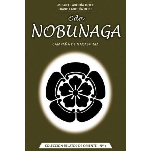 LIBRO : Oda Nobunaga. Campaña de Nagashima