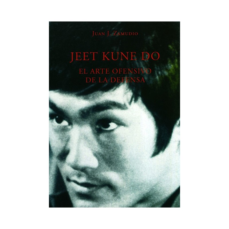 LIBRO : Jeet Kune Do. Arte ofensivo de defensa