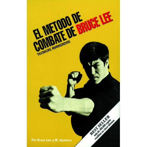 LIBRO : Metodo de combate de Bruce Lee: Tecnicas avanzadas