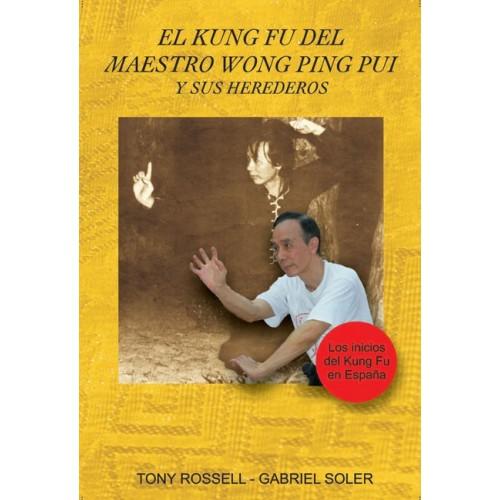 LIBRO : Kung Fu del maestro Wong Ping Pui