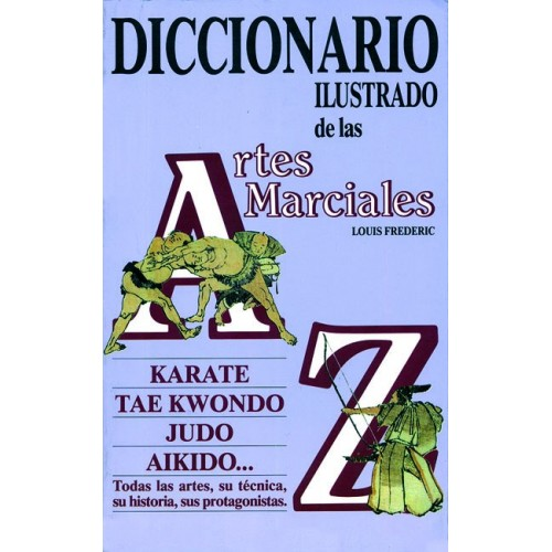 LIBRO : Diccionario ilustrado de las Artes Marciales
