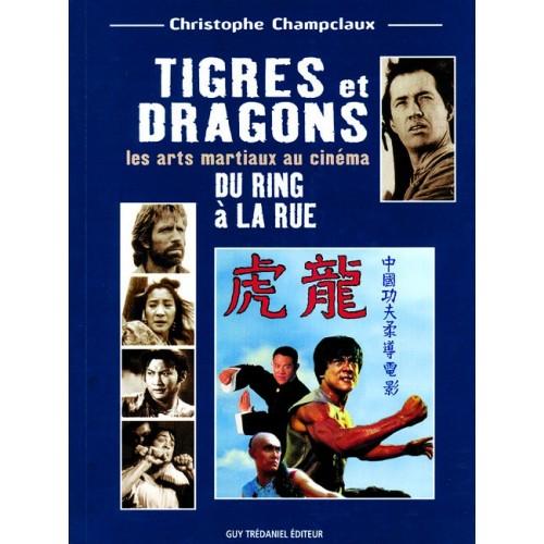 LIBRO : Tigres et Dragons. Du ring a la rue