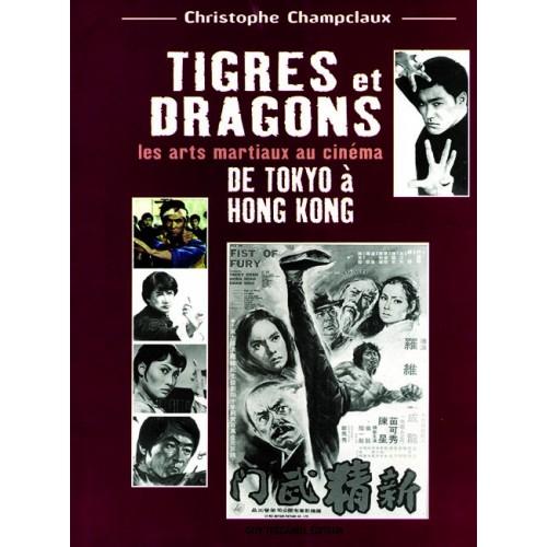 LIBRO : Tigres et Dragons. De Tokyo a Hong Kong
