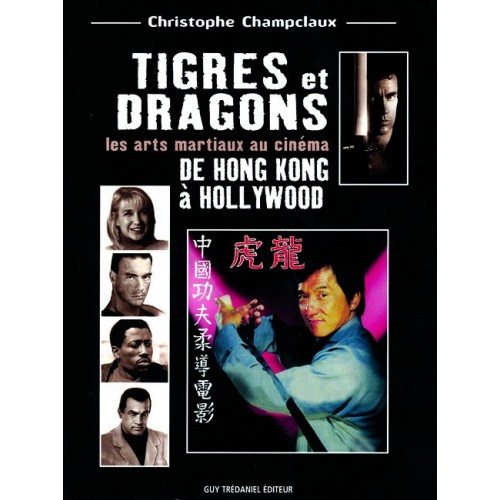 LIBRO : Tigres et Dragons. De Hong Kong a Hollywood