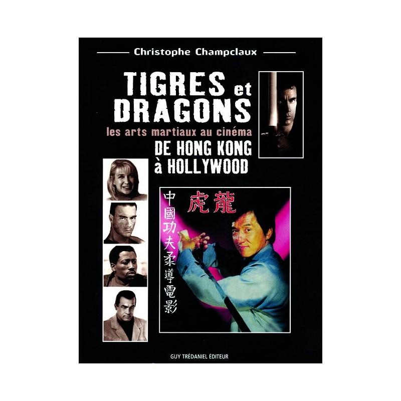 LIBRO : Tigres et Dragons. De Hong Kong a Hollywood