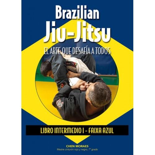 LIBRO : Brazilian Jiu-Jitsu. El arte que desafia a todos. Intermedio I