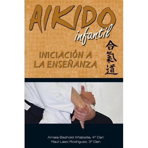 LIBRO : Aikido infantil. Iniciacion a la enseñanza