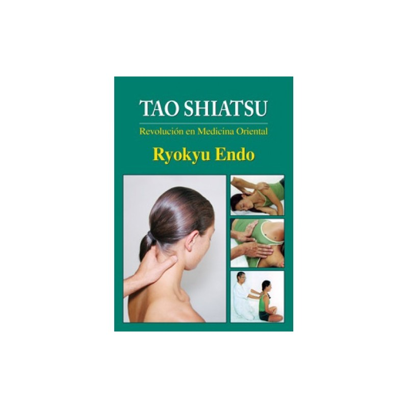 LIBRO :Tao Shiatsu. Revolucion en medicina Oriental