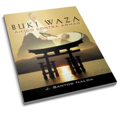 LIBRO : Buki Waza. Aikido contra armas