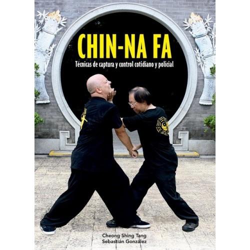 LIBRO : Chin-Na Fa. Tecnicas de captura y control cotidiano y policial
