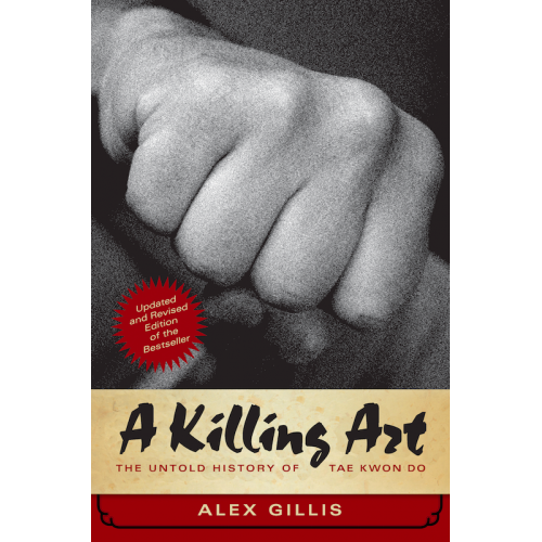 LIBRO : A Killing Art. The untold history of Tae Kwon Do