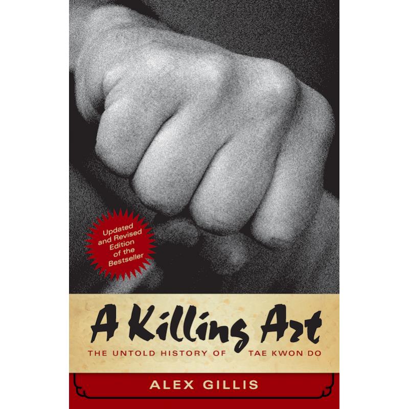 LIBRO : A Killing Art. The untold history of Tae Kwon Do