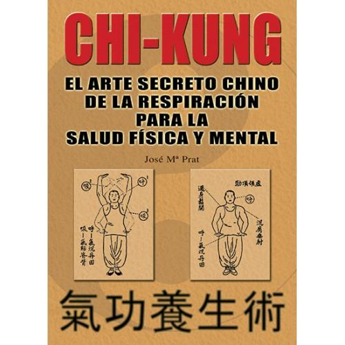 LIBRO : Chi Kung. El arte secreto chino de la respiracion