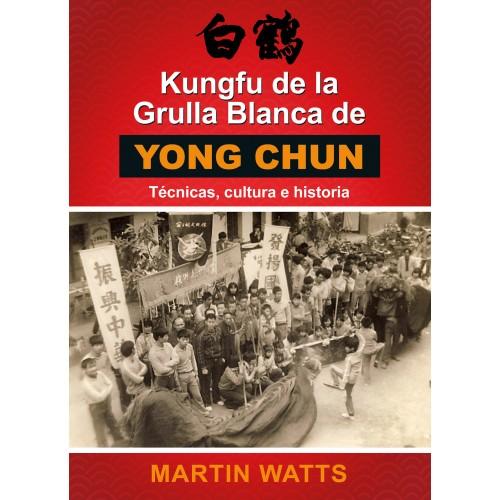 LIBRO : Kungfu de la Grulla Blanca de Yong Chun